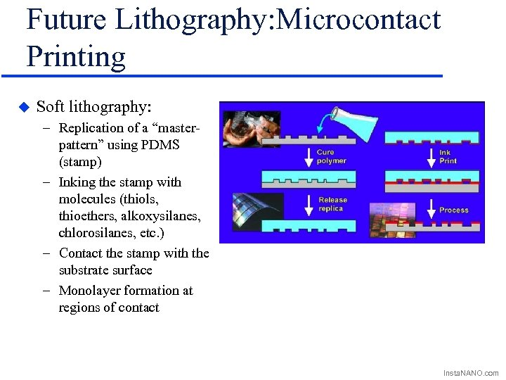 """Future Lithography: Microcontact Printing u Soft lithography: – Replication of a """"masterpattern"""" using PDMS"""