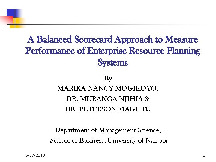 A Balanced Scorecard Approach to Measure Performance of Enterprise Resource Planning Systems By MARIKA