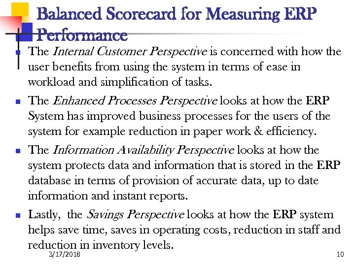 Balanced Scorecard for Measuring ERP Performance n n The Internal Customer Perspective is concerned