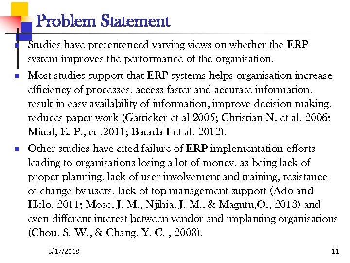 Problem Statement n n n Studies have presentenced varying views on whether the ERP