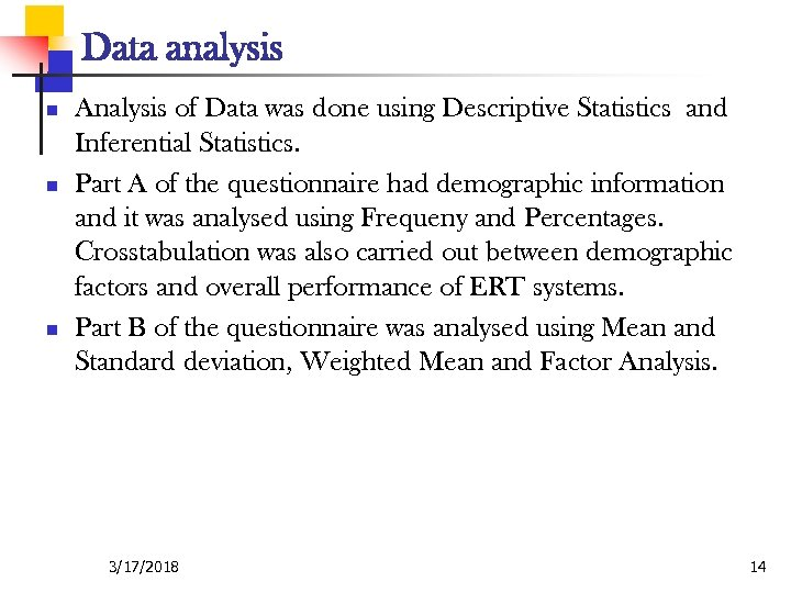 Data analysis n n n Analysis of Data was done using Descriptive Statistics and