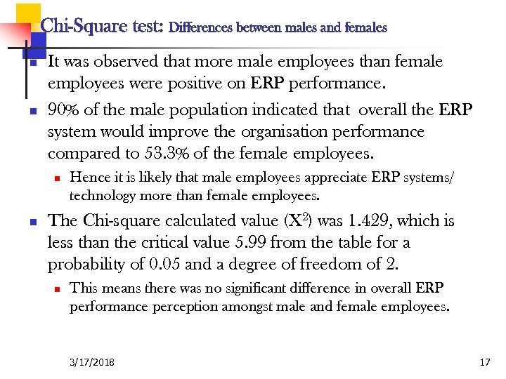 Chi-Square test: Differences between males and females n n It was observed that more
