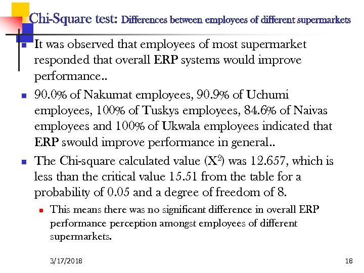Chi-Square test: Differences between employees of different supermarkets n n n It was observed