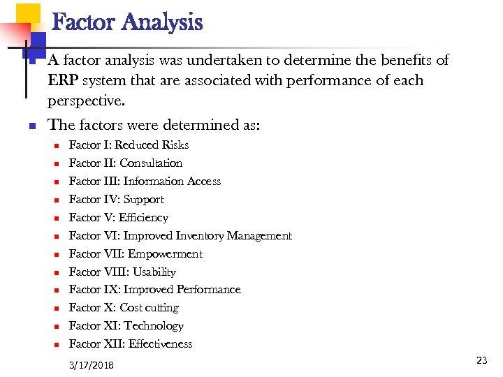 Factor Analysis n n A factor analysis was undertaken to determine the benefits of