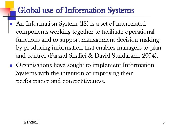 Global use of Information Systems n n An Information System (IS) is a set