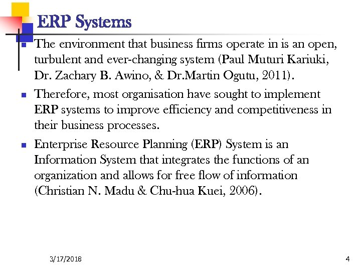 ERP Systems n n n The environment that business firms operate in is an