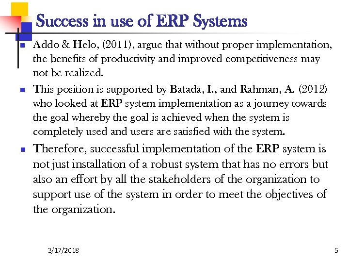 Success in use of ERP Systems n n n Addo & Helo, (2011), argue