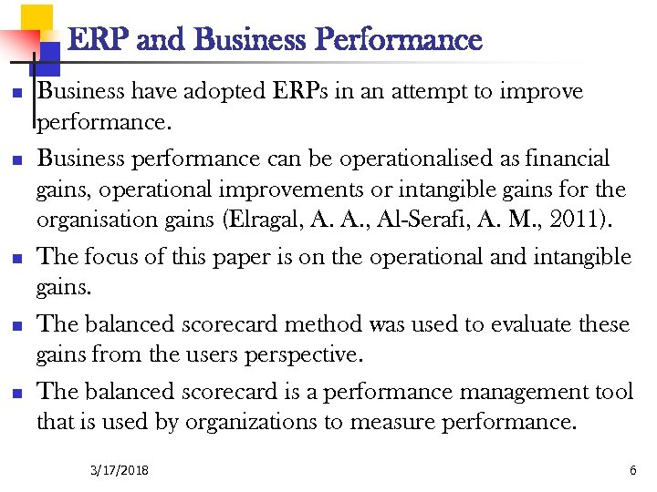 ERP and Business Performance n n n Business have adopted ERPs in an attempt