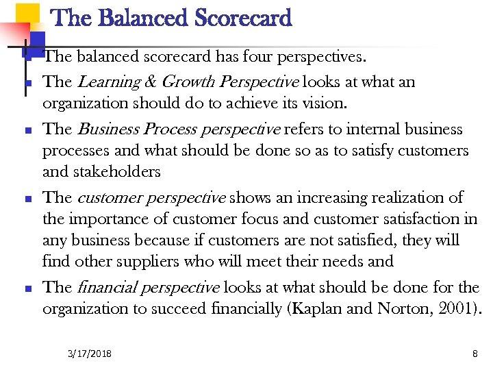 The Balanced Scorecard n n n The balanced scorecard has four perspectives. The Learning