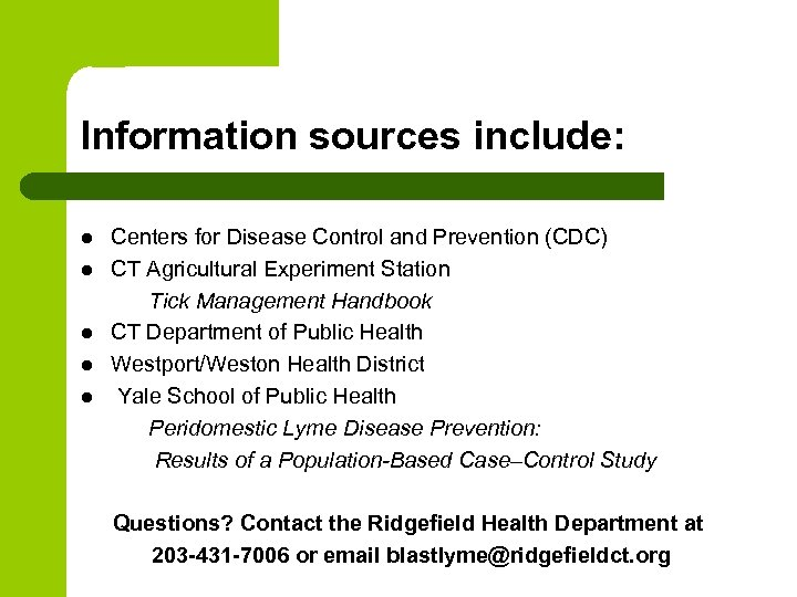 Information sources include: Centers for Disease Control and Prevention (CDC) l CT Agricultural Experiment