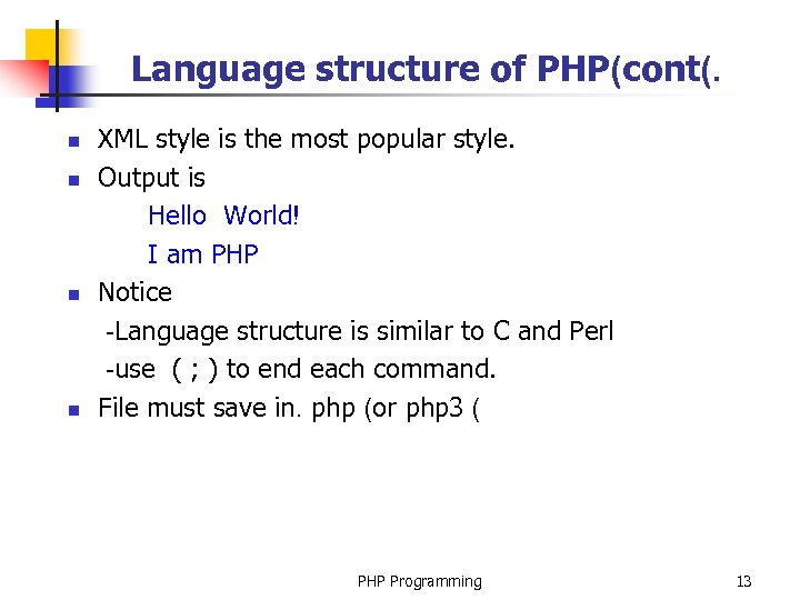 Language structure of PHP(cont(. n n XML style is the most popular style. Output