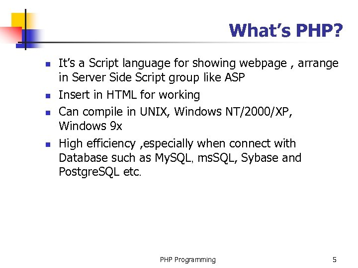 What's PHP? n n It's a Script language for showing webpage , arrange in