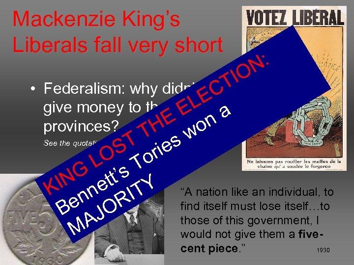 Mackenzie King's Liberals fall very short : N O TI • Federalism: why didn't