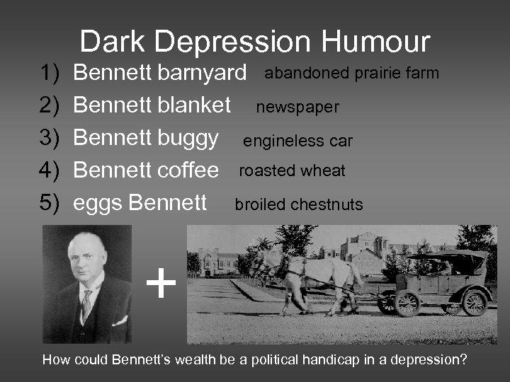 Dark Depression Humour 1) 2) 3) 4) 5) Bennett barnyard abandoned prairie farm Bennett