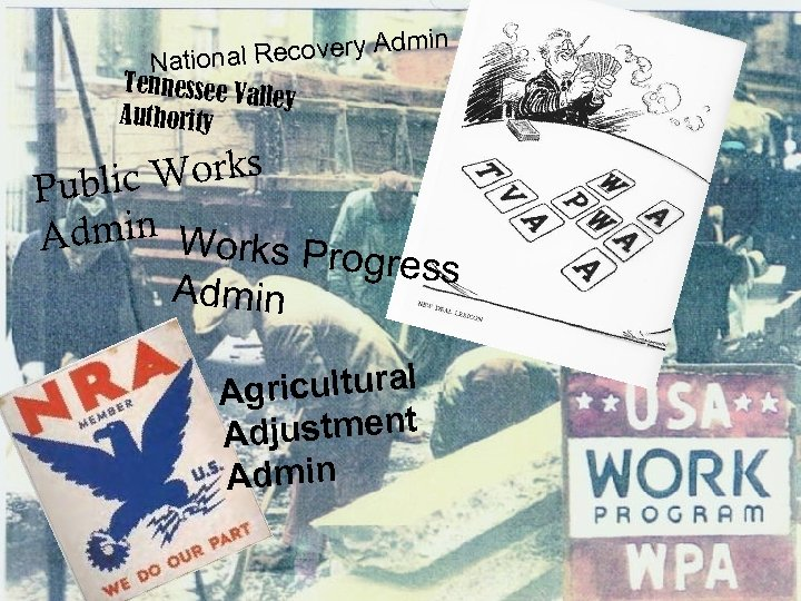 in ecovery Adm National R Tennessee Va lley Authority c Works Publi Admin Works