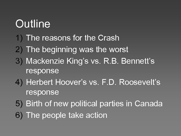 Outline 1) The reasons for the Crash 2) The beginning was the worst 3)