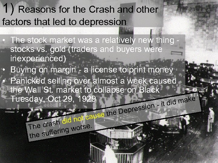 1) Reasons for the Crash and other factors that led to depression • The