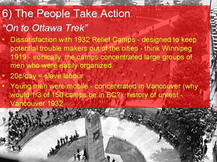"""6) The People Take Action """"On to Ottawa Trek"""" • Dissatisfaction with 1932 Relief"""