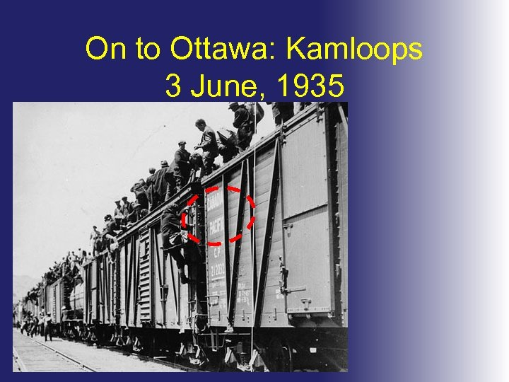On to Ottawa: Kamloops 3 June, 1935