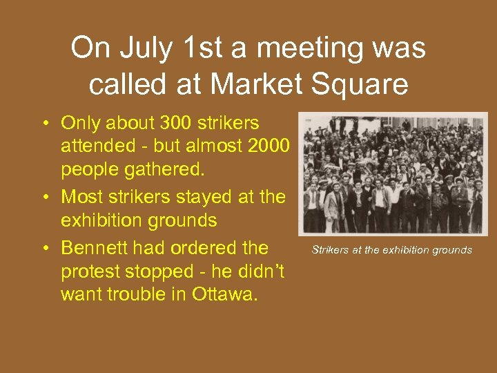 On July 1 st a meeting was called at Market Square • Only about