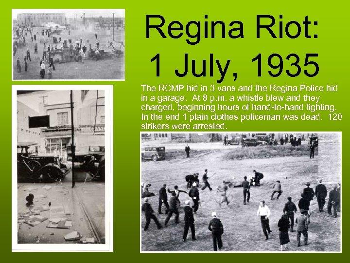 Regina Riot: 1 July, 1935 The RCMP hid in 3 vans and the Regina