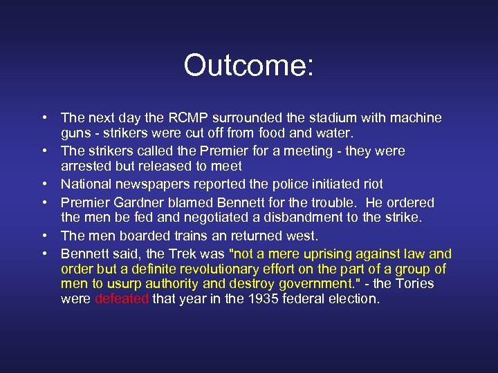 Outcome: • The next day the RCMP surrounded the stadium with machine guns -