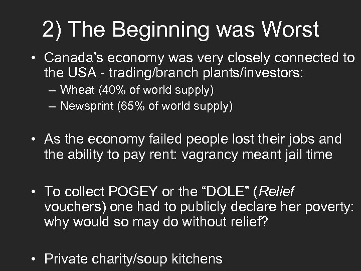 2) The Beginning was Worst • Canada's economy was very closely connected to the