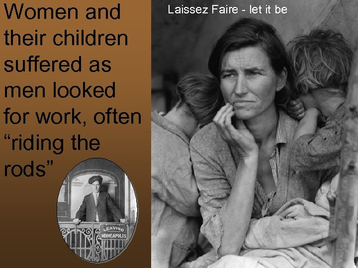 """Women and their children suffered as men looked for work, often """"riding the rods"""""""