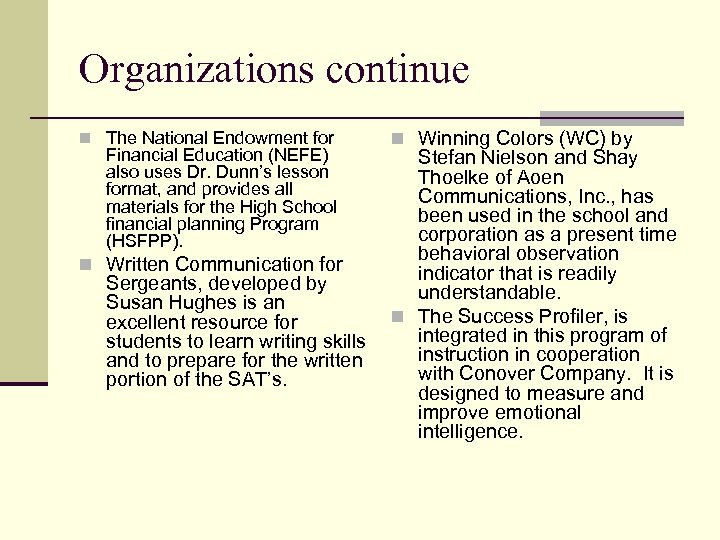Organizations continue n The National Endowment for Financial Education (NEFE) also uses Dr. Dunn's