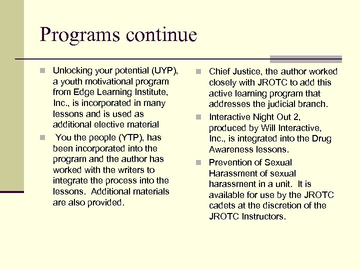 Programs continue n Unlocking your potential (UYP), a youth motivational program from Edge Learning