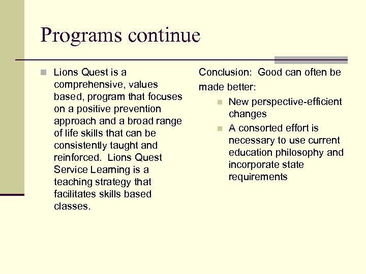 Programs continue n Lions Quest is a comprehensive, values based, program that focuses on