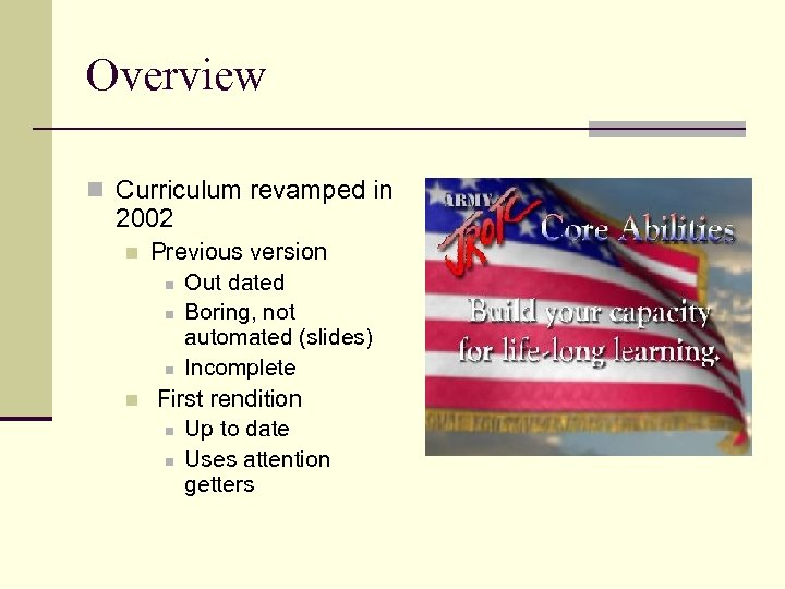 Overview n Curriculum revamped in 2002 n n Previous version n Out dated n