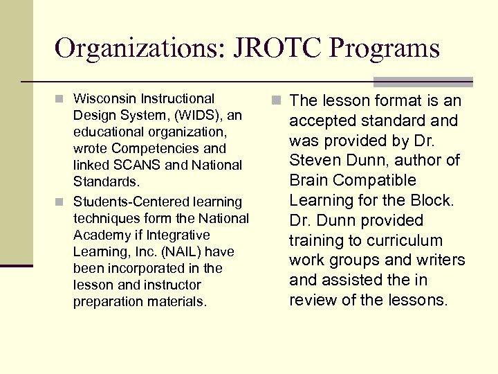 Organizations: JROTC Programs n Wisconsin Instructional Design System, (WIDS), an educational organization, wrote Competencies