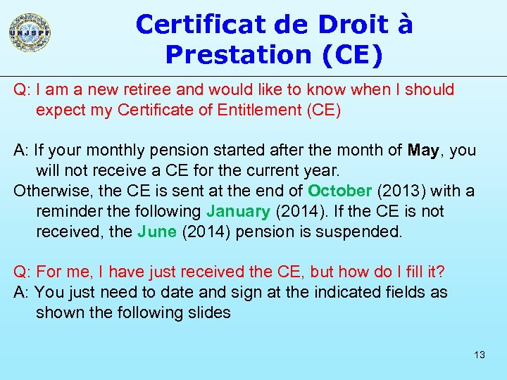 Certificat de Droit à Prestation (CE) Q: I am a new retiree and would