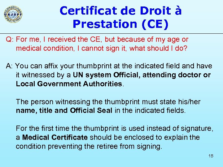 Certificat de Droit à Prestation (CE) Q: For me, I received the CE, but