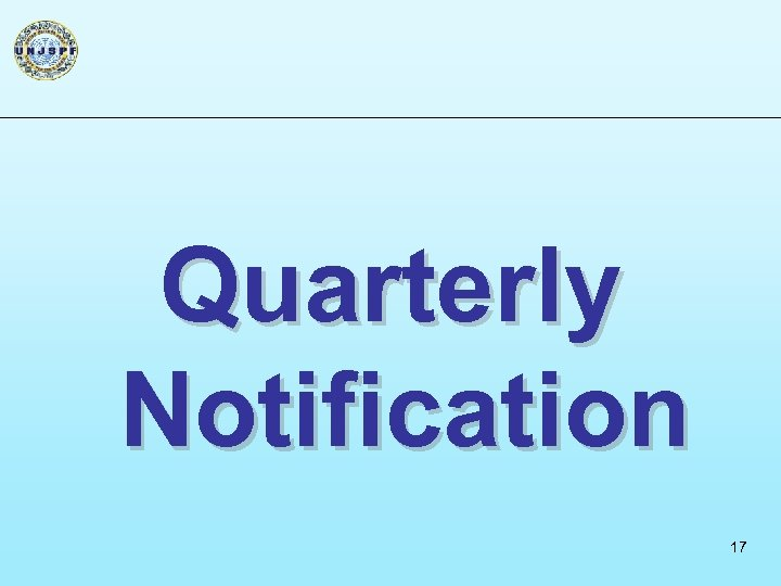 Quarterly Notification 17