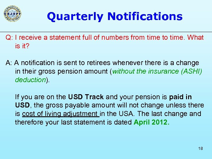 Quarterly Notifications Q: I receive a statement full of numbers from time to time.