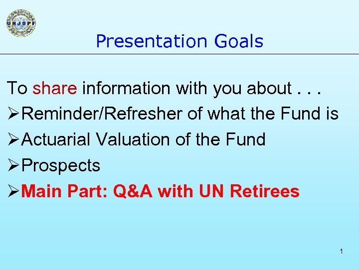 Presentation Goals To share information with you about. . . ØReminder/Refresher of what the