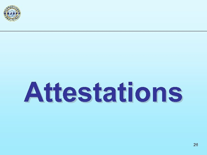 Attestations 26
