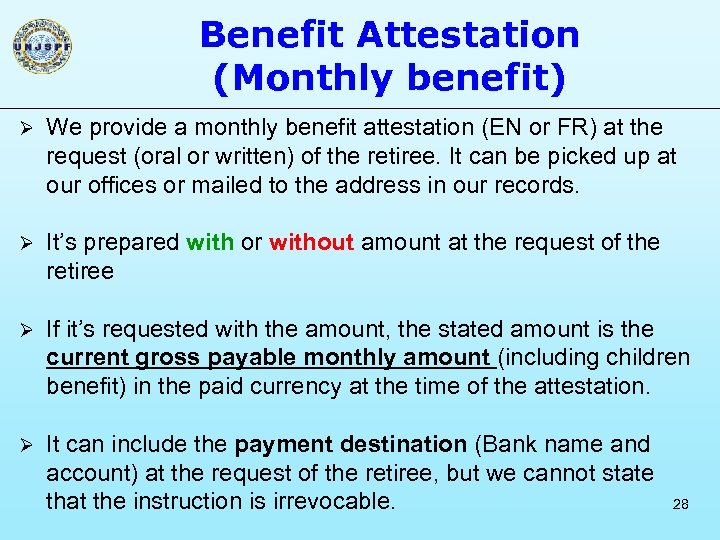Benefit Attestation (Monthly benefit) Ø We provide a monthly benefit attestation (EN or FR)