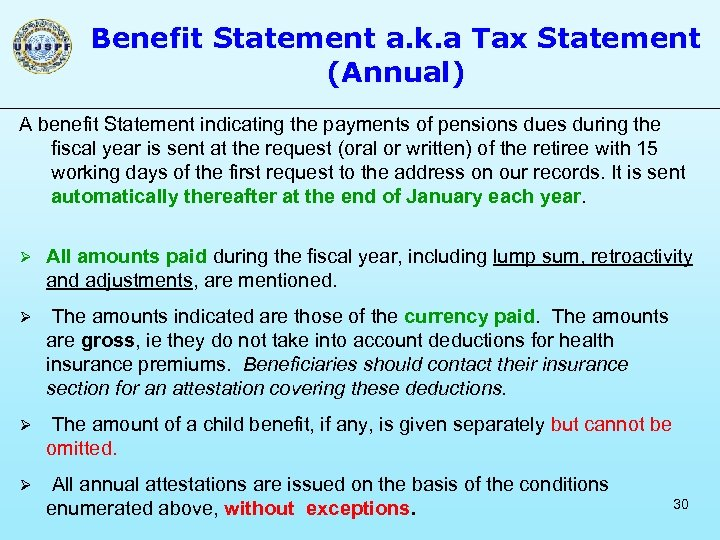 Benefit Statement a. k. a Tax Statement (Annual) A benefit Statement indicating the payments