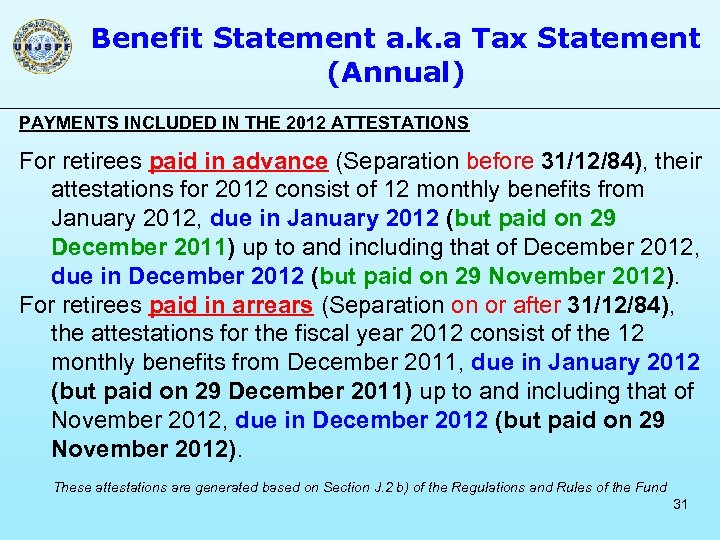 Benefit Statement a. k. a Tax Statement (Annual) PAYMENTS INCLUDED IN THE 2012 ATTESTATIONS