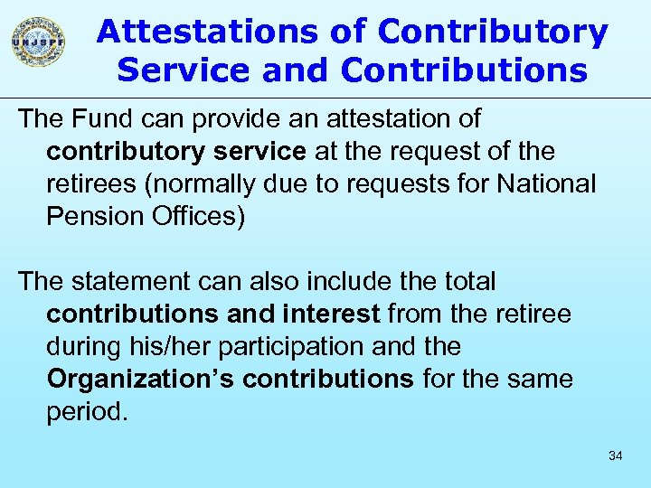 Attestations of Contributory Service and Contributions The Fund can provide an attestation of contributory