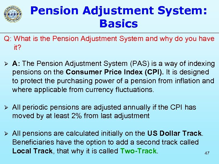 Pension Adjustment System: Basics Q: What is the Pension Adjustment System and why do