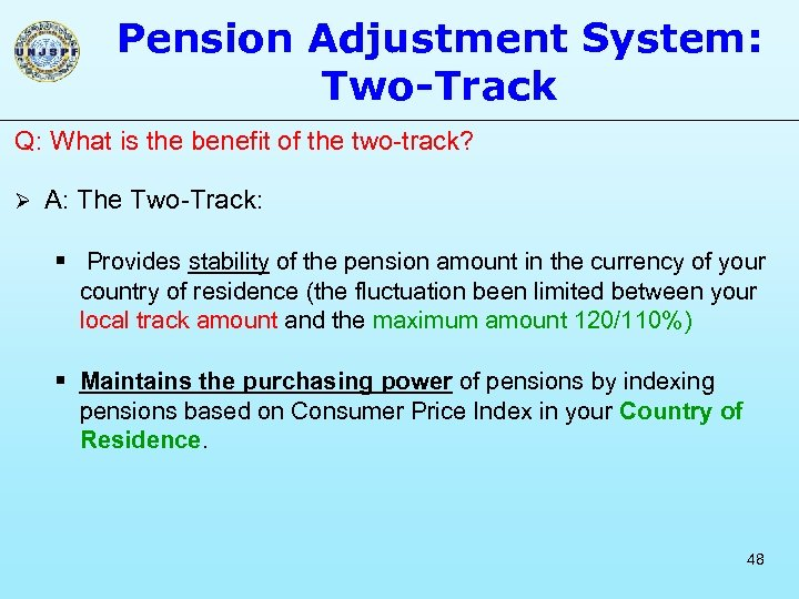 Pension Adjustment System: Two-Track Q: What is the benefit of the two-track? Ø A: