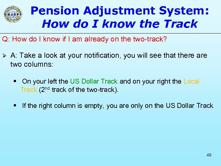 Pension Adjustment System: How do I know the Track Q: How do I know