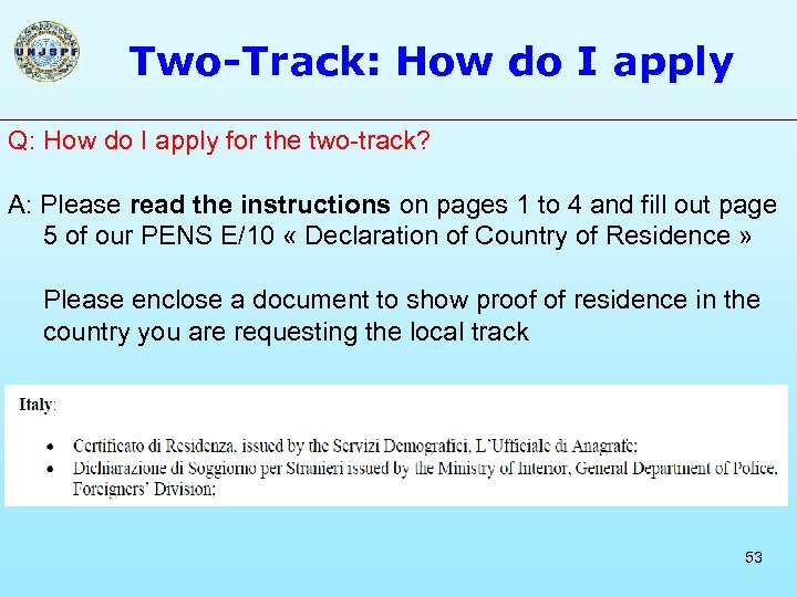 Two-Track: How do I apply Q: How do I apply for the two-track? A: