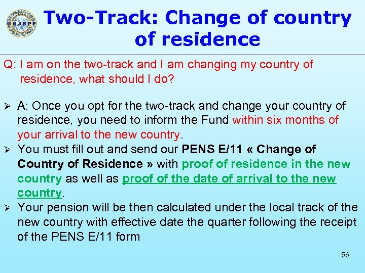 Two-Track: Change of country of residence Q: I am on the two-track and I