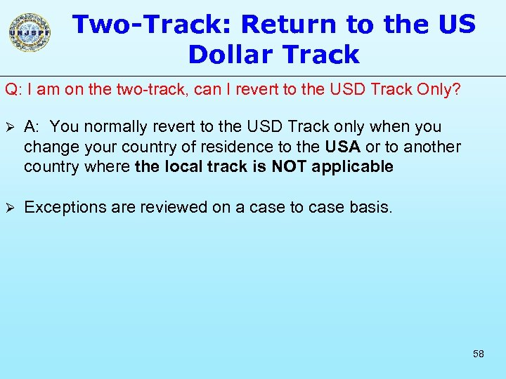 Two-Track: Return to the US Dollar Track Q: I am on the two-track, can