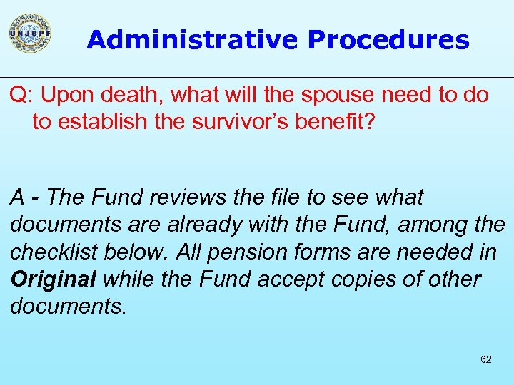 Administrative Procedures Q: Upon death, what will the spouse need to do to establish